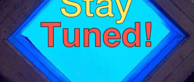 """""""Stay Tuned"""" graphic"""